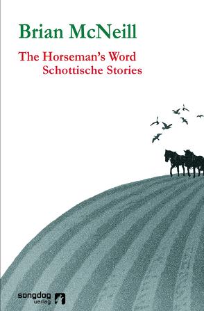 The Horseman's Word von Haefs,  Gabriele, Haefs,  Julian, McNeill,  Brian