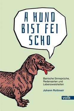 A Hund bist fei scho von Rottmeir,  Johann