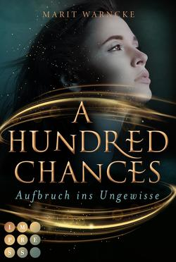 A Hundred Chances. Aufbruch ins Ungewisse von Warncke,  Marit