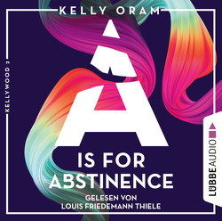 A is for Abstinence von Oram,  Kelly, Thiele,  Louis Friedemann