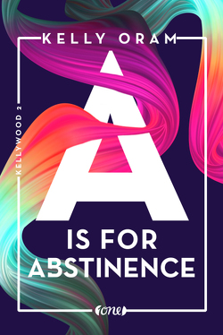 A is for Abstinence von Oram,  Kelly