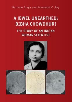 A Jewel Unearthed: Bibha Chowdhuri von Roy,  Suprakash C., Singh,  Rajinder