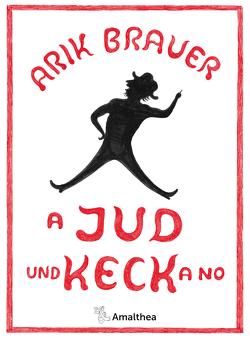 A Jud und keck a no von Brauer,  Arik