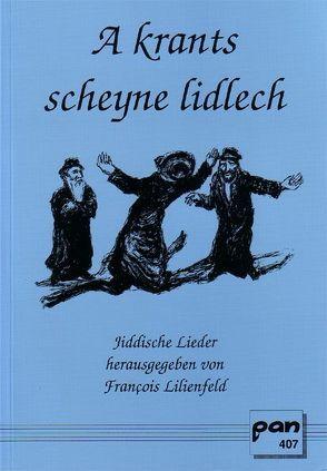A krants scheyne lidlech von Lilienfeld,  François, Pichowski,  Dieter
