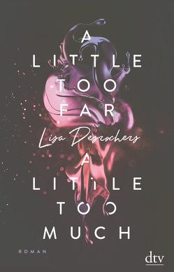 A little too far, a little too much von Desrochers,  Lisa, Rothfuss,  Ilse