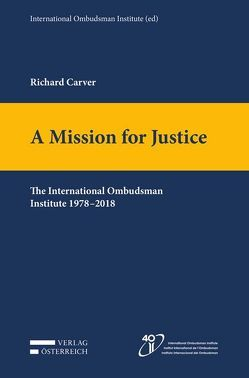 A Mission for Justice von Carver,  Richard, International Ombudsman Institute (ed)