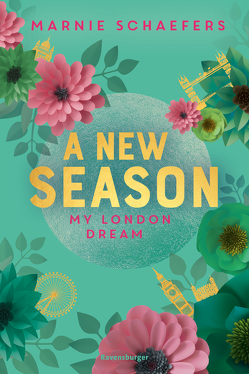 A New Season. My London Dream – My-London-Series, Band 2 von Schaefers,  Marnie