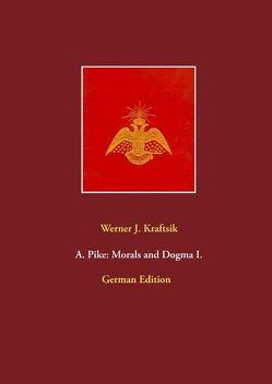 A. Pike: Morals and Dogma I. von Kraftsik,  Werner J.
