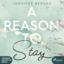 A Reason To Stay von Benkau,  Jennifer, Schwarz,  Emil, Ulrich,  Maren