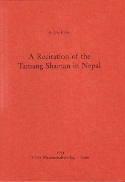 A Recitation of the Tamang Shaman in Nepal von Höfer,  András, Kölver,  Bernhard, Lienhard,  Siegfried