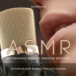 A S M R (Autonomous Sensory Meridian Response) von SoundFactory