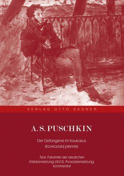 A. S. Puschkin. Der Gefangene im Kaukasus (Kavkazskij plennik)