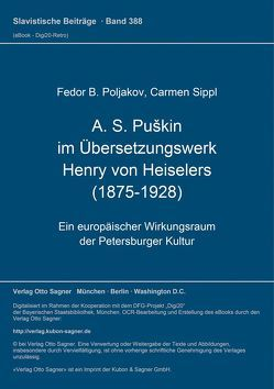 A. S. Puškin im Übersetzungswerk Henry von Heiselers (1875-1928) von Poljakov,  Fedor B, Sippl,  Carmen