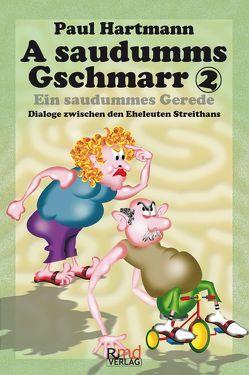 A saudumms Gschmarr 2 von Hartmann,  Paul