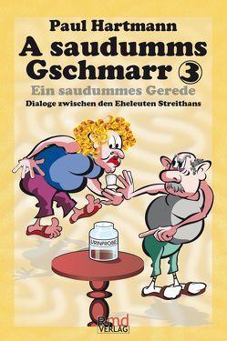 A saudumms Gschmarr 3 von Hartmann,  Paul