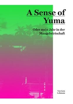 A Sense of Yuma von Lehmann,  Luca