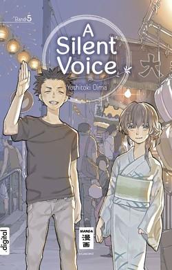 A Silent Voice 05 von Oima,  Yoshitoki, Steinle,  Christine