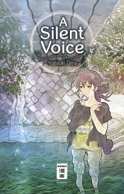A Silent Voice 06 von Oima,  Yoshitoki, Steinle,  Christine