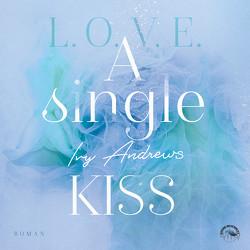 A Single Kiss von Becker,  Till, Gscheidle,  Tillmann, Ivy,  Andrews, Vanroy,  Funda