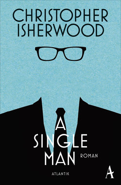 A Single Man von Isherwood,  Christopher, Melle,  Thomas