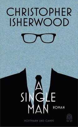 A Single Man von Isherwood,  Christopher, Melle,  Thomas