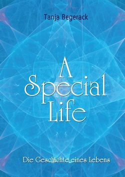 A Special Life von Begerack,  Tanja