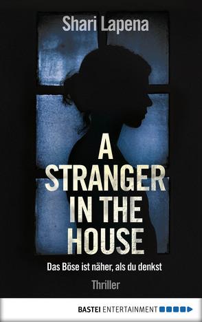 A Stranger in the House von Lapena,  Shari, Schumacher,  Rainer