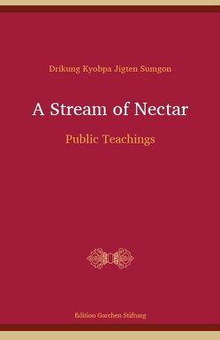 A Stream of Nectar von Dragpa,  Dorje, Jungne,  Sherab, Sumgön,  Jigten, Zangmo,  Karma Chökyi