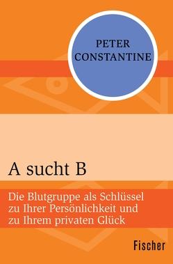 A sucht B von Constantine,  Peter, Hölsken,  Nicole