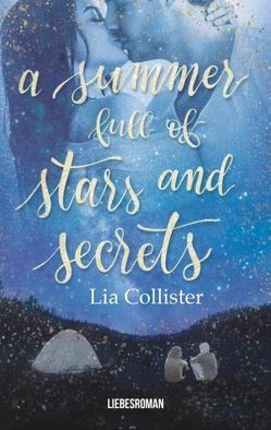 A summer full of stars and secrets von Collister,  Lia