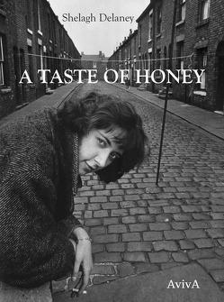 A Taste of Honey von Delaney,  Shelagh, Schwarck,  André, Schwartz,  Tobias