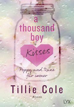 A Thousand Boy Kisses – Poppy und Rune für immer von Cole,  Tillie, Gleißner,  Silvia