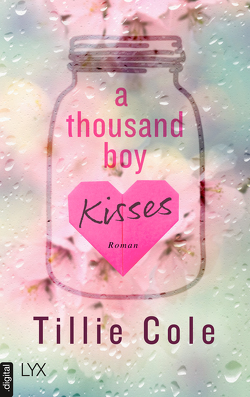 A Thousand Boy Kisses von Cole,  Tillie, Gleißner,  Silvia