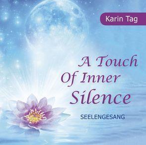 A Touch of Inner Silence – Seelengesang von Gitschier,  Ulrich, Tag,  Karin