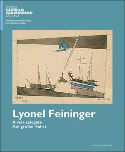 A vele spiegate – Auf Grosser Fahrt von Feininger,  Lyonel, Fiebig,  Harald, Ruch,  Ilse