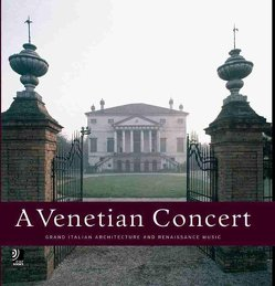 A Venetian Concert – Grand Italian Architecture and Renaissance Music von Earbooks