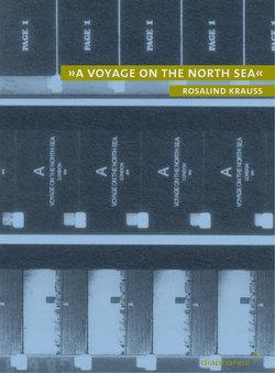 »A Voyage on the North Sea« von Krauss,  Rosalind, Schulz,  Sabine