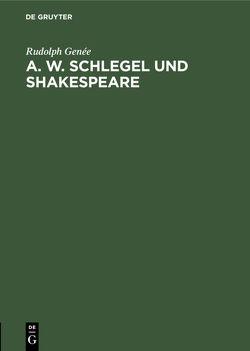 A. W. Schlegel und Shakespeare von Genée,  Rudolph