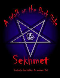 A Walk on the Dark Side von Sekhmet
