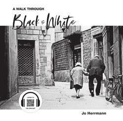 A Walk through Black & White (Großformat) von Herrmann,  Jo