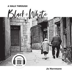 A Walk through Black & White (Kleinformat) von Herrmann,  Jo
