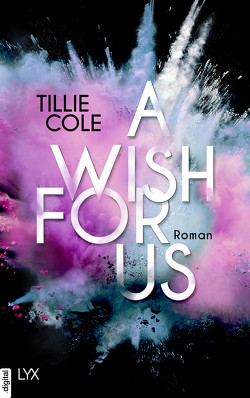 A Wish for Us von Cole,  Tillie, Gleißner,  Silvia