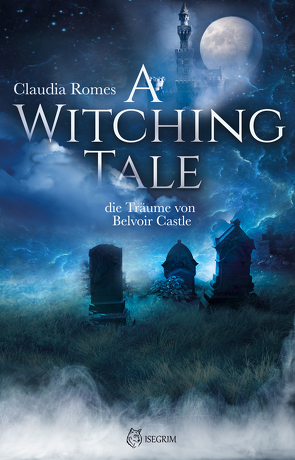 A Witching Tale von Raven,  Ria, Romes,  Claudia