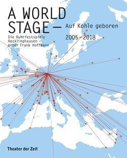 A World Stage – auf Kohle geboren von Hoffmann,  Frank, Mueller,  Harald