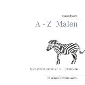 A – Z  Malen von Draguhn,  Elisabeth