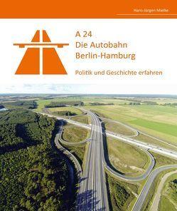 A24 – Die Autobahn Berlin-Hamburg von Mielke,  Hans-Jürgen