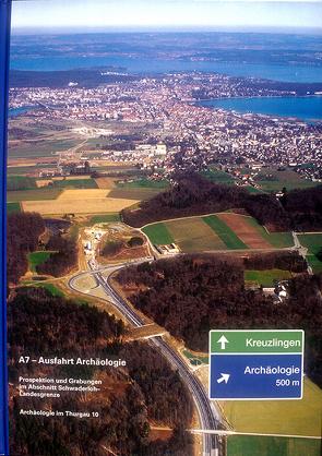 A7 – Ausfahrt Archäologie von Brem,  Hansjörg, Bürgi,  Jost, Rigert,  Erwin