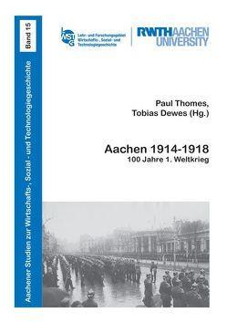 Aachen 1914-1918 von Dewes,  Tobias, Thomes,  Paul