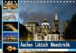 Aachen – Lüttich – Maastricht – Euregio Maas-Rhein bei Nacht (Tischkalender 2019 DIN A5 quer) von Hammer (Hammerbilder),  Steffen