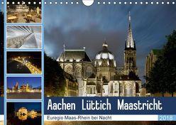Aachen – Lüttich – Maastricht – Euregio Maas-Rhein bei Nacht (Wandkalender 2018 DIN A4 quer) von Hammer (Hammerbilder),  Steffen